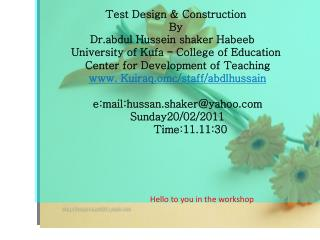 Test Design  Construction  By  Dr.abdul Hussein shaker Habeeb    College of Education  - University of Kufa Center for D