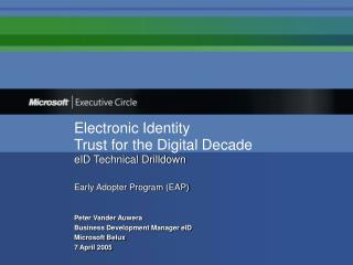 Electronic Identity Trust for the Digital Decade  eID Technical Drilldown  Early Adopter Program EAP