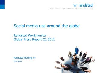 Social media use around the globe  Randstad Workmonitor Global Press Report Q1 2011