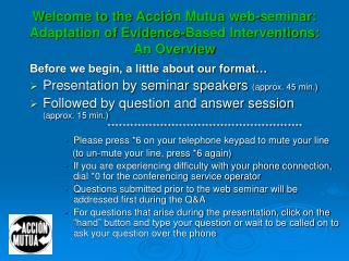 Welcome to the Acci n Mutua web-seminar: Adaptation of Evidence-Based Interventions: An Overview