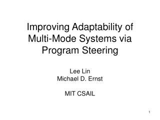 Improving Adaptability of Multi-Mode Systems via Program Steering
