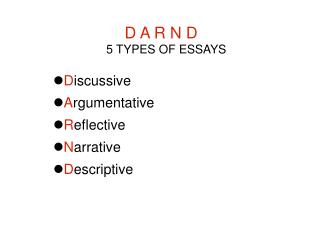 D A R N D 5 TYPES OF ESSAYS