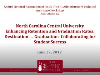 Annual National Association of HBCU Title III Administrators Technical Assistance Workshop New Orleans, LA   North Carol