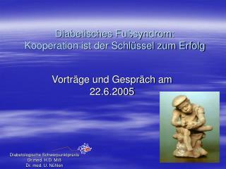 Diabetisches Fu syndrom: Kooperation ist der Schl ssel zum Erfolg