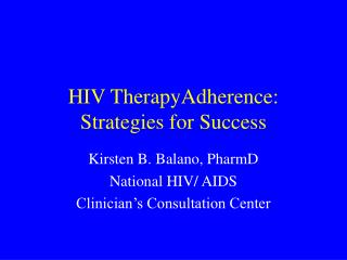 HIV TherapyAdherence:   Strategies for Success