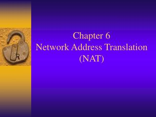 Chapter 6 Network Address Translation NAT