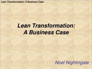 Lean Transformation: A Business Case
