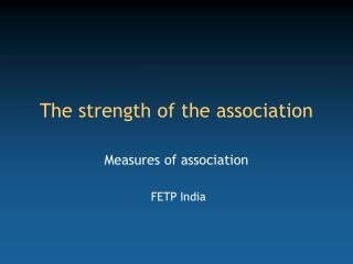 The strength of the association