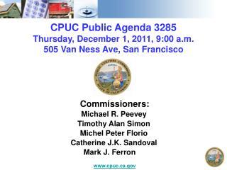 CPUC Public Agenda 3285 Thursday, December 1, 2011, 9:00 a.m. 505 Van Ness Ave, San Francisco