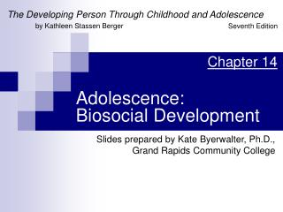 Adolescence:  Biosocial Development