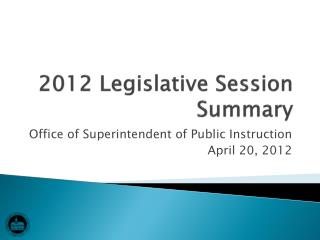 2012 Legislative Session Summary