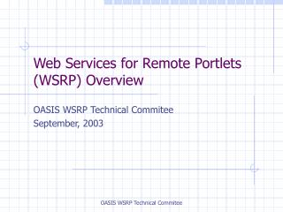 Web Services for Remote Portlets WSRP Overview