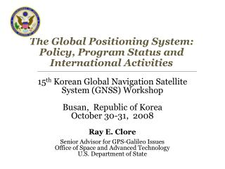 The Global Positioning System: Policy, Program Status and International Activities