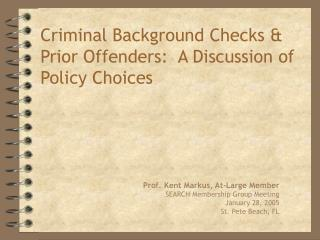 Criminal Background Checks  Prior Offenders:  A Discussion of Policy Choices