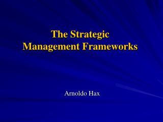 The Strategic Management Frameworks