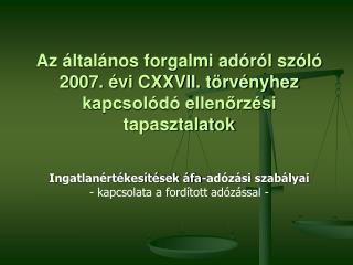 Az  ltal nos forgalmi ad r l sz l  2007.  vi CXXVII. t rv nyhez kapcsol d  ellenorz si tapasztalatok