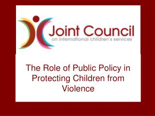The Role of Public Policy in Protecting Children from Violence