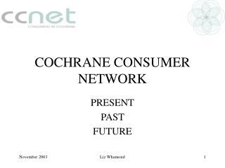 COCHRANE CONSUMER NETWORK