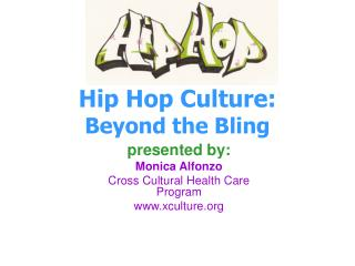 Hip Hop Culture: Beyond the Bling
