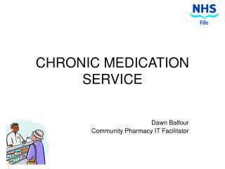 CHRONIC MEDICATION SERVICE
