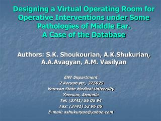 Designing a Virtual Operating Room for Operative Interventions under Some Pathologies of Middle Ear.  A Case of the Data