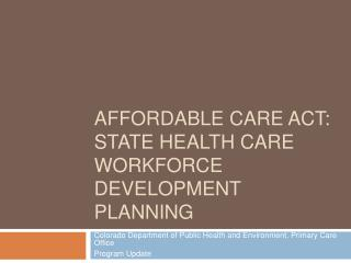 Affordable care Act: State Health Care Workforce Development Planning