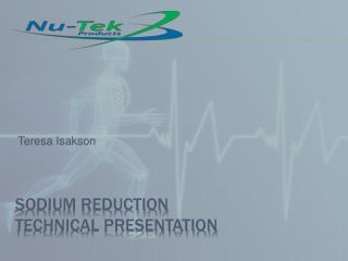 Sodium Reduction Technical Presentation