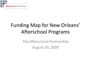 Funding Map for New Orleans  Afterschool Programs