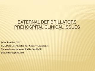 External Defibrillators Prehospital Clinical Issues