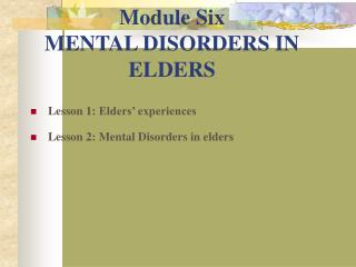 Module Six MENTAL DISORDERS IN ELDERS