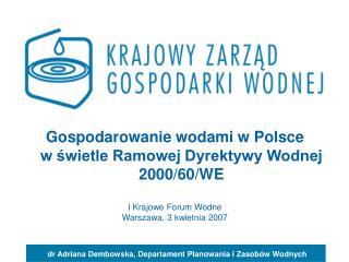 Gospodarowanie wodami w Polsce w swietle Ramowej Dyrektywy Wodnej 2000