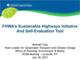 FHWA s Sustainable Highways Initiative And Self-Evaluation Tool