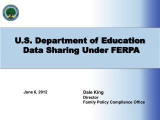 U.S. Department of Education  Data Sharing Under FERPA