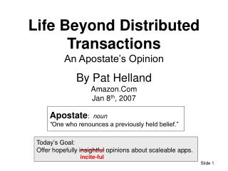 Life Beyond Distributed Transactions An Apostate s Opinion