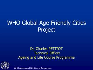 WHO Global Age-Friendly Cities Project