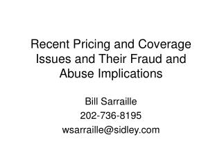 Recent Pricing and Coverage Issues and Their Fraud and Abuse Implications