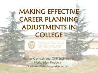 MAKING EFFECTIVE CAREER PLANNING ADJUSTMENTS IN COLLEGE