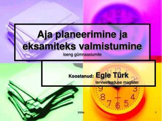 Aja planeerimine ja eksamiteks valmistumine loeng g mnaasiumile