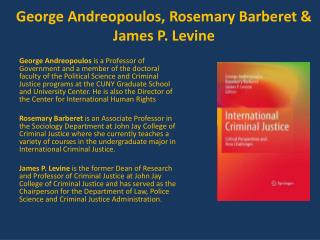 George Andreopoulos, Rosemary Barberet  James P. Levine