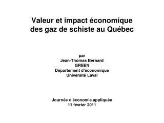 Valeur et impact  conomique  des gaz de schiste au Qu bec     par Jean-Thomas Bernard GREEN D partement d  conomique Uni
