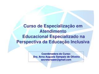 Curso de Especializa  o em Atendimento  Educacional Especializado na  Perspectiva da Educa  o Inclusiva