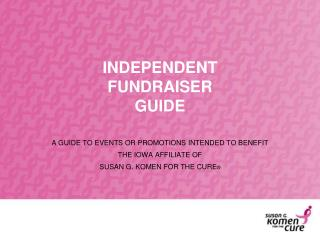 INDEPENDENT  FUNDRAISER GUIDE