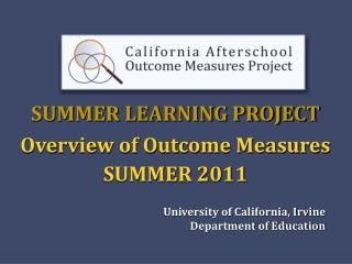 SUMMER LEARNING PROJECT Overview of Outcome Measures    SUMMER 2011