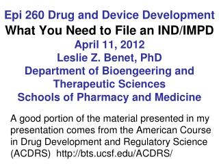 Epi 260 Drug and Device Development  What You Need to File an IND