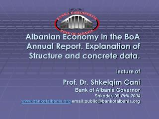 Albanian Economy in the BoA Annual Report. Explanation of Structure and concrete data.    lecture of   Prof. Dr. Shkelqi
