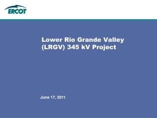 Lower Rio Grande Valley LRGV 345 kV Project