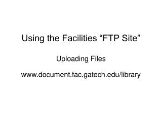 Using the Facilities  FTP Site   Uploading Files
