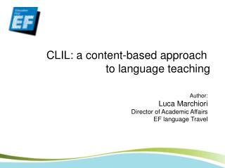 CLIL: a content-based approach  to language teaching