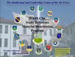 WAPS CDC  Study Reference Material Distribution Program