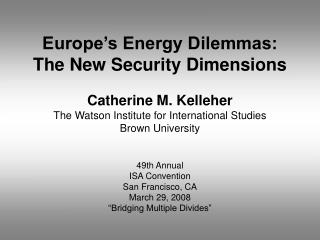 Europe s Energy Dilemmas:  The New Security Dimensions